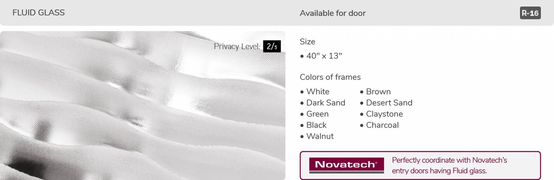 Fluid glass, 40' x 13', available for door R-16