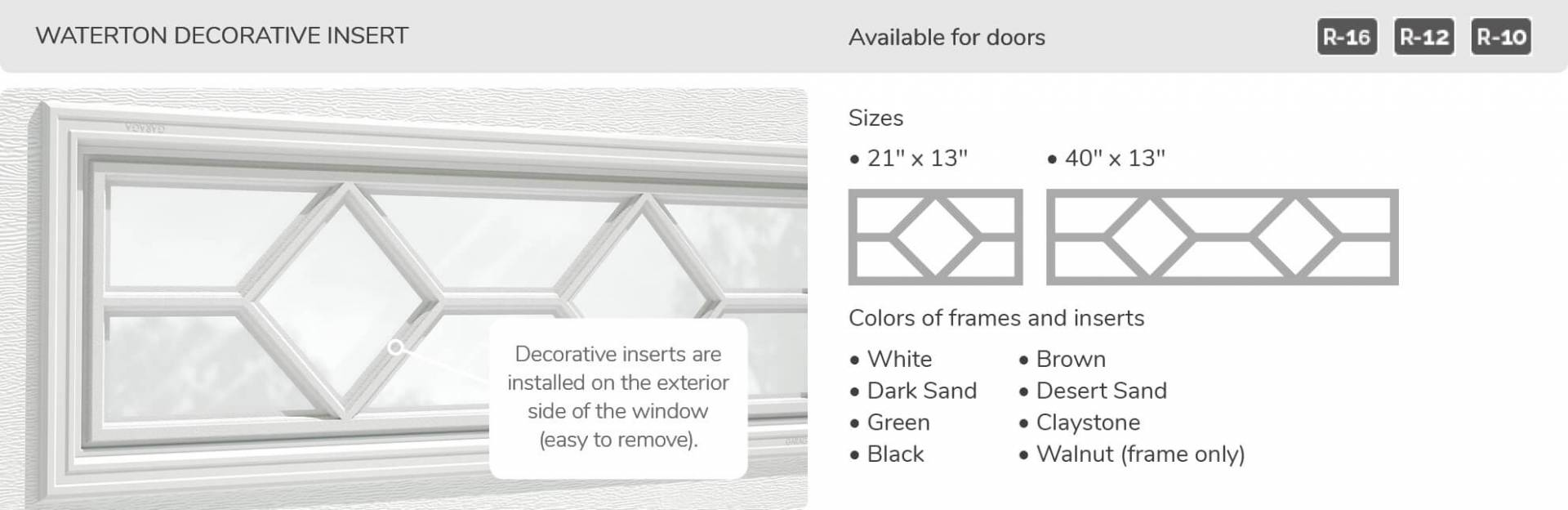 Waterton Decorative Inserts, 21' x 13' and 40' x 13', available for doors R-16, R-12, R-10